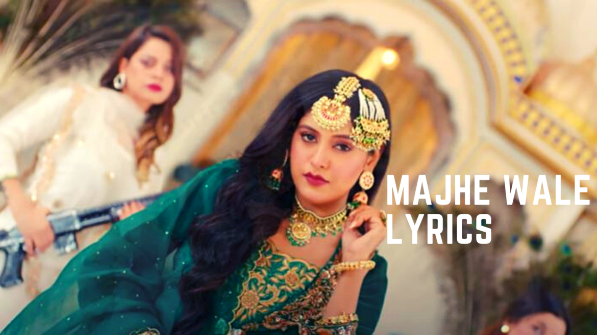 Majhe Wale Lyrics – Baani Sandhu | Jassi Lohka | The Kidd | Garry Bhullar | Lyricsinera
